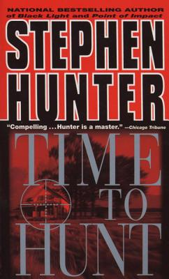 Time to Hunt - Hunter, Stephen, and Maccambridge