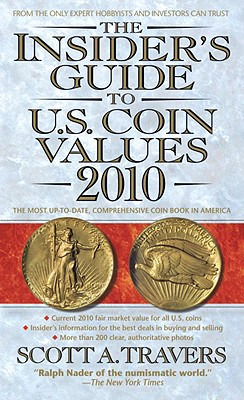 The Insider's Guide to U.S. Coin Values - Travers, Scott A