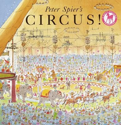 Peter Spier's Circus - Spier, Peter
