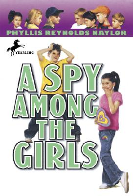 A Spy Among the Girls - Naylor, Phyllis Reynolds