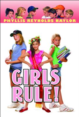 Girls Rule! - Naylor, Phyllis Reynolds