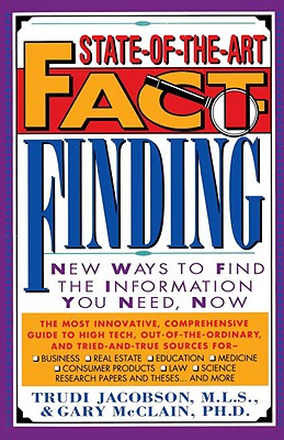 State-Of-The-Art Fact Finding: New Ways to Find the Information You Need, Now - Jacobson, Trudi, and McLain, Gary, and Philip Lief Group (Producer)