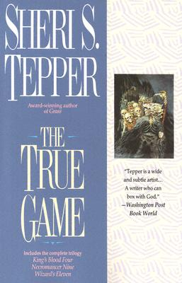 The True Game - Tepper, Sheri S