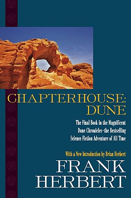 Chapterhouse: Dune - Herbert, Frank, and Herbert, Brian (Introduction by)