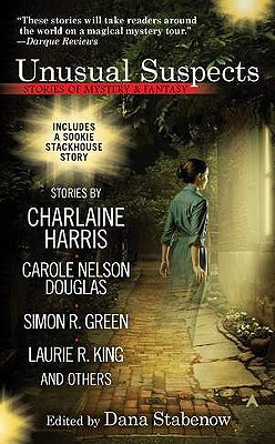 Unusual Suspects: Stories of Mystery & Fantasy - Stabenow, Dana (Editor), and Harris, Charlaine (Contributions by), and Douglas, Carole Nelson (Contributions by)