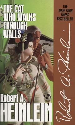 The Cat Who Walks Through Walls - Heinlein, Robert A
