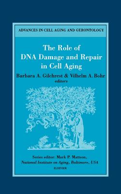 The Role of DNA Damage and Repair in Cell Aging - Gilchrest, Barbara A, and Bohr, Vilhelm A