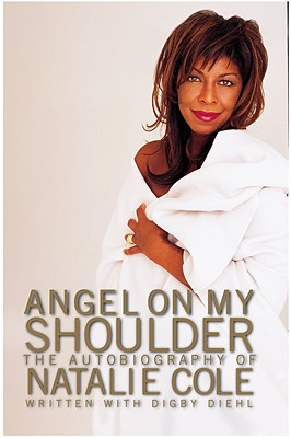 Angel on My Shoulder: An Autobiography - Cole, Natalie, and Diehl, Digby