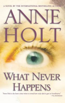 What Never Happens - Holt, Anne