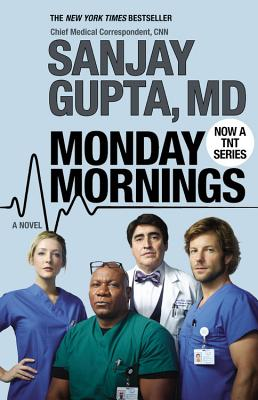 Monday Mornings - Gupta, Sanjay, M.D.