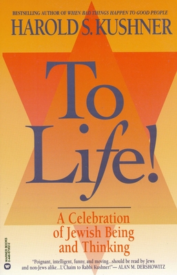 To Life: A Celebration of Jewish Being and Thinking - Kushner, Harold S