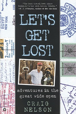 Let's Get Lost: Adventures in the Great Wide Open - Nelson, Craig