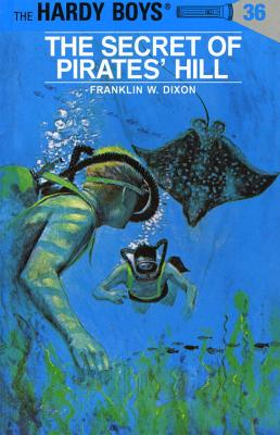 The Secret of Pirates' Hill - Dixon, Franklin W