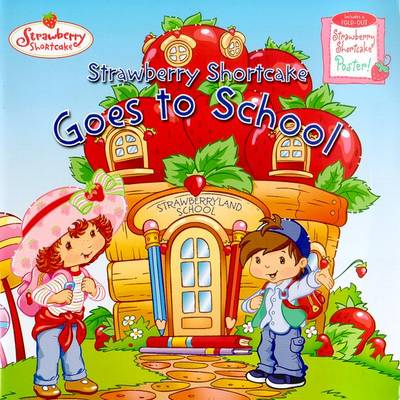 Strawberry Shortcake Goes to School - Sollinger, Emily, and Querol, Marga, and Stephens, Monique Z (Adapted by)