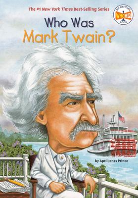 Who Was Mark Twain? - Prince, April Jones