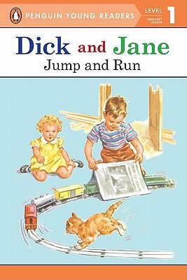 Dick and Jane Jump and Run (Penguin Young Reader Level 1) - Grosset & Dunlap (Creator)