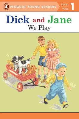 Dick and Jane: We Play - Unknown, and Penguin Young Readers