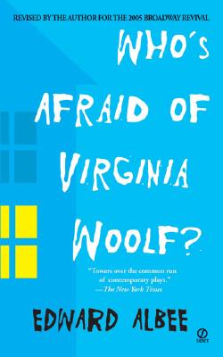Who's Afraid of Virginia Woolf?: A Play - Albee, Edward