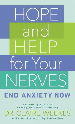Hope and Help for Your Nerves - Weekes, Claire, Dr., and Weekes