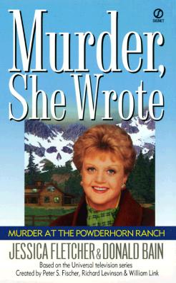 Murder at the Powderhorn Ranch - Fletcher, Jessica, and Bain, Donald
