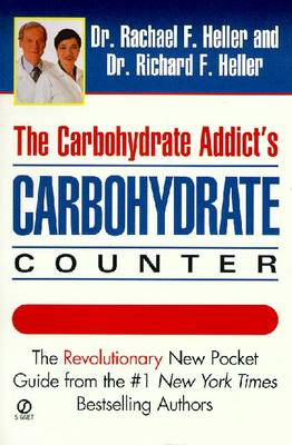 The Carbohydrate Addict's Carbohydrate Counter - Heller, Rachael F, Dr., and Heller, Richard F, Dr.