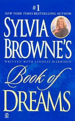 Sylvia Browne's Book of Dreams - Browne, Sylvia, and Harrison, Lindsay