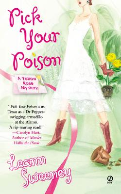 Pick Your Poison: A Yellow Rose Mystery - Sweeney, Leann