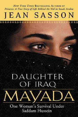 Mayada, Daughter of Iraq: One Woman's Survival Under Saddam Hussein - Sasson, Jean