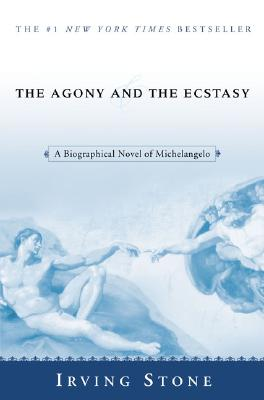 The Agony and the Ecstasy: A Biographical Novel of Michelangelo - Stone, Irving