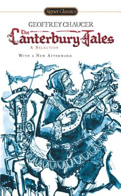 The Canterbury Tales: A Selection - Chaucer, Geoffrey, and Grady, Frank (Foreword by), and Strohm, Paul (Afterword by)