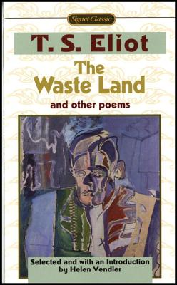 The Waste Land and Other Poems: Including the Love Song of J. Alfred Prufrock - Eliot, T S, Professor, and Vendler, Helen (Editor), and Vendler, Helen Hennessy (Introduction by)