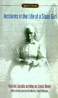 Incidents in the Life of a Slave Girl - Jacobs, Harriet Ann, and Evers-Williams, Myrlie (Introduction by)