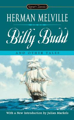 Billy Budd and Other Tales - Melville, Herman, and Oates, Joyce Carol (Afterword by), and Markels, Julian (Introduction by)