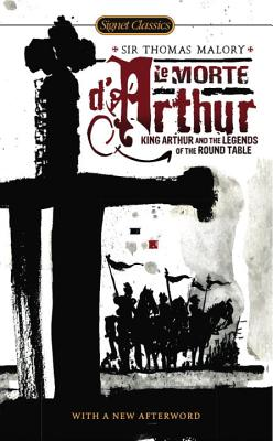 Le Morte D'Arthur: King Arthur and the Legends of the Round Table - Malory, Thomas, Sir, and Baines, Keith (Retold by), and Cannon, Christopher (Afterword by)