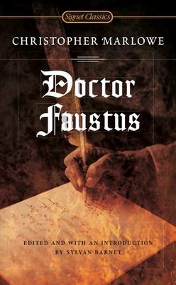 Doctor Faustus - Marlowe, Christopher, and Barnet, Sylvan (Editor)
