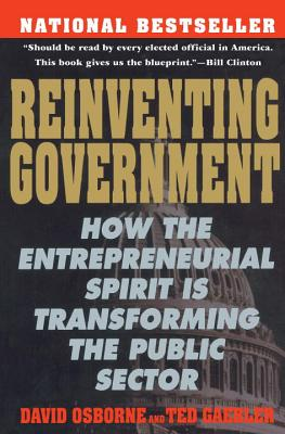 Reinventing Government: The Five Strategies for Reinventing Government - Osborne, David, and Gaebler, Ted