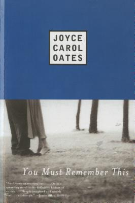 You Must Remember This - Oates, Joyce Carol