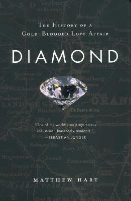 Diamond: A Journey to the Heart of an Obsession - Hart, Matthew