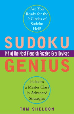 Sudoku Genius: 144 of the Most Fiendish Puzzles Ever Devised - Sheldon, Tom, and Plume Books (Creator)