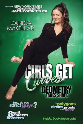 Girls Get Curves: Geometry Takes Shape - McKellar, Danica