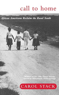 Call to Home: African-Americans Reclaim the Rural South - Stack, Carol