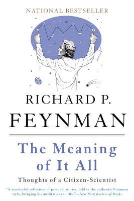 The Meaning of It All: Thoughts of a Citizen-Scientist - Feynman, Richard Phillips, PH.D.