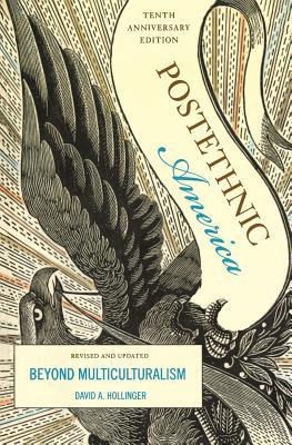 Postethnic America: Beyond Multiculturalism - Hollinger, David A