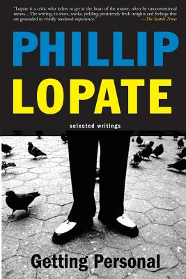 Getting Personal: Selected Essays - Lopate, Phillip, and Lopate, Philip, and Seferian, Dawn (Editor)