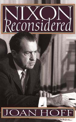 Nixon Reconsidered - Hoff, Joan