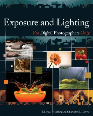 Exposure and Lighting for Digital Photographers Only - Meadhra, Michael, and Lowrie, Charlotte K