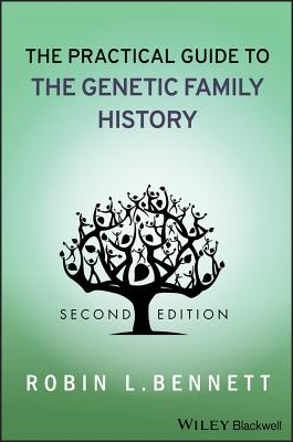 The Practical Guide to the Genetic Family History - Bennett, Robin L, MS
