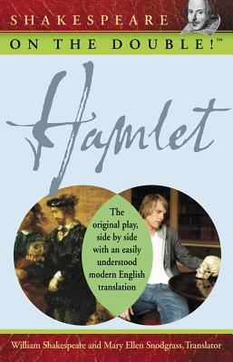 Shakespeare on the Double! Hamlet - Shakespeare, William, and Snodgrass, Mary Ellen, M.A. (Translated by)