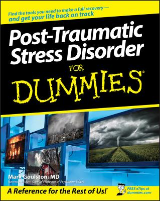 Post-Traumatic Stress Disorder for Dummies - Goulston, Mark, M.D.