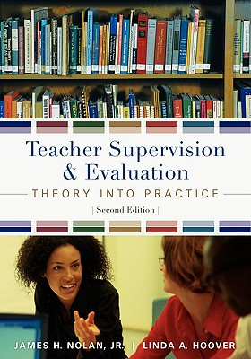Teacher Supervision & Evaluation: Theory Into Practice - Nolan, James F, and Hoover, Linda A